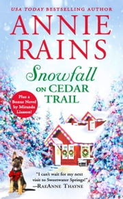Snowfall on Cedar Trail - Two full books for the price of one ebook by Annie Rains
