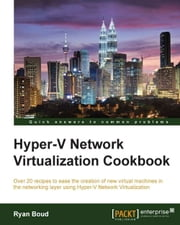 Hyper-V Network Virtualization Cookbook ebook by Ryan Boud