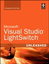 Microsoft Visual Studio LightSwitch Unleashed ebook by Alessandro Del Sole