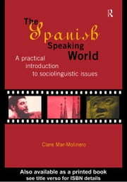 The Spanish-Speaking World ebook by Mar-Molinero, Clare