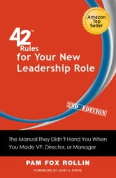 42 Rules for Your New Leadership Role (2nd Edition) ebook by Pam Fox Rollin