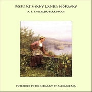 Peeps at Many Lands: Norway ebook by A. F. Mockler-Ferryman