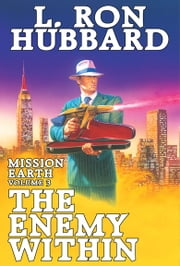 Enemy Within, The - Mission Earth Volume 3 ebook by L. Ron Hubbard