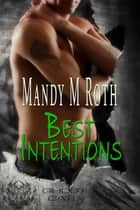 Best Intentions ebook by Mandy M. Roth