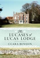 The Lucases of Lucas Lodge ebook by Clara Benson