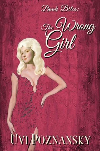 Book Bites: The Wrong Girl - Still Life with Memories, #6 ebook by Uvi Poznansky