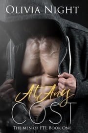 At Any Cost - The Men of FTI ebook by Olivia Night