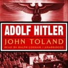 Adolf Hitler audiobook by John Toland