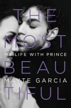 The Most Beautiful ebook de My Life with Prince