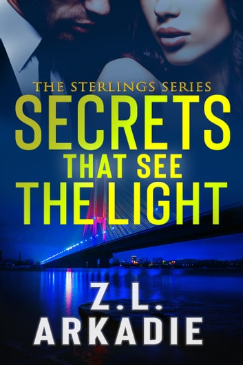 Secrets That See The Light ebook by Z.L. Arkadie