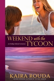 Weekend with the Tycoon ebook by Kaira Rouda