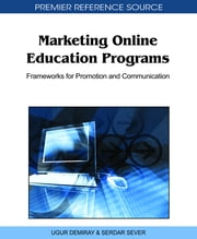 Marketing Online Education Programs - Frameworks for Promotion and Communication ebook by Ugur Demiray,Serdar Sever
