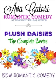 Plush Daisies: The Complete Series ebook by Ava Catori