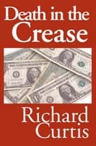 Death in the Crease ebook by Richard Curtis