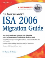 Dr. Tom Shinder's ISA Server 2006 Migration Guide ebook by Shinder, Thomas W