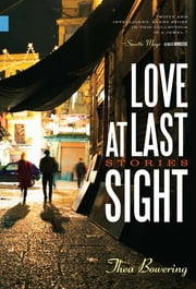 Love at Last Sight ebook by Thea Bowering