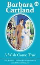 96. A Wish Come True ebook by Barbara Cartland