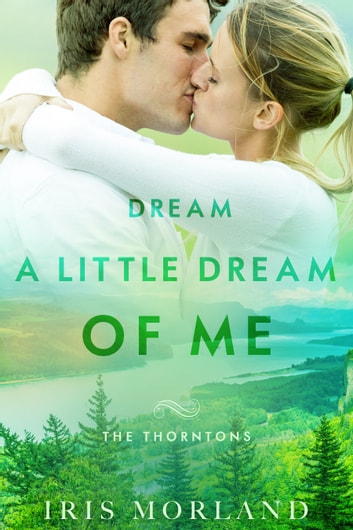 Dream a Little Dream of Me ebook by Iris Morland
