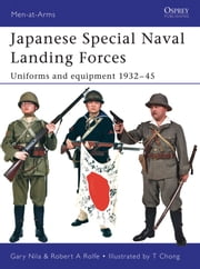 Japanese Special Naval Landing Forces - Uniforms and equipment 1932–45 ebook by Gary Nila,Robert A. Rolfe,Christa Hook