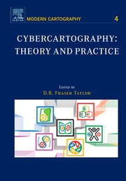 Cybercartography: Theory and Practice ebook by Taylor, D.R.F.