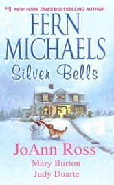 Silver Bells ebook by Fern Michaels,Mary Burton,Judy Duarte,JoAnn Ross