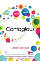 Contagious - How to Build Word of Mouth in the Digital Age ebook by Jonah Berger