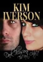 Dark Illusions: The Next Chapter ebook by Kim Iverson