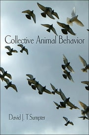 Collective Animal Behavior ebook by David J. T. Sumpter