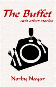 The Buffet and other stories ebook by Norby Nayar