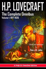 H.P. Lovecraft, The Complete Omnibus Collection, Volume I: - 1917-1926 ebook by H.P. Lovecraft, Finn J.D. John