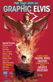 GRAPHIC ELVIS - FREE COMIC SAMPLER, Issue 1 ebook by Elvis Presley,Stan Lee,Jimmy Palmiotti,Chris Eliopoulos,Joshua Dysart,Michael Avon Oeming,Gilbert Hernandez,John Cassaday,Paul Gulacy,Ryan Kelly,Paul Pope,Greg Horn,Jeevan J. Kang,Mukesh Singh,Steve Rude,Michael Avon Oeming
