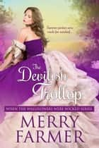 The Devilish Trollop ebook by Merry Farmer