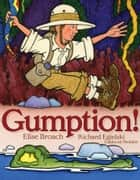Gumption! ebook by Elise Broach, Richard Egielski