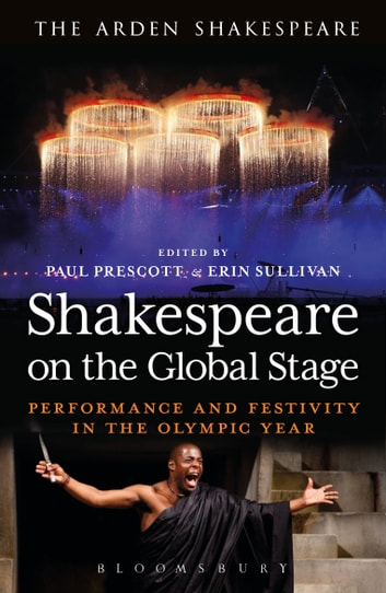 Shakespeare on the Global Stage - Performance and Festivity in the Olympic Year ebook by