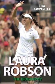 Laura Robson - The Biography ebook by Tina Campanella
