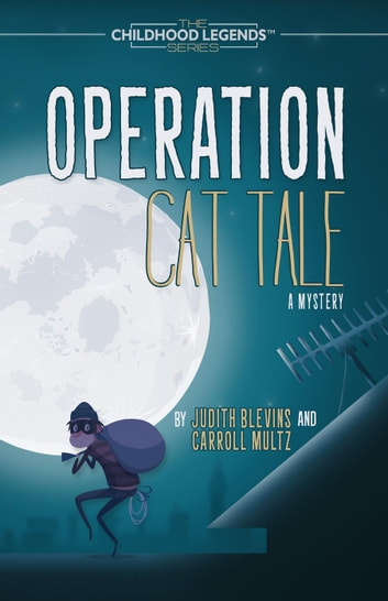 Operation Cat Tale - The Childhood Legends Series ebook by Carroll Multz,Judith Blevins