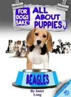 All About Beagle Puppies ebook by Janet Long