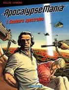 Apocalypse Mania - tome 1 - Couleurs spectrales ebook by Bollée, Aymond