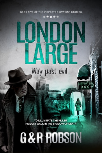 London Large: Way Past Evil ebook by Roy Robson,Garry Robson