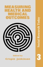 Measuring Health And Medical Outcomes ebook by Crispin Jenkinson