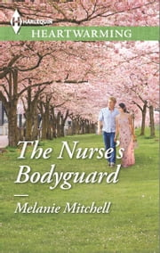 The Nurse's Bodyguard ebook by Melanie Mitchell