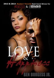 Love and Happiness ebook by Ben Burgess Jr.