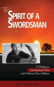 The Spirit of a Swordsman ebook by Tim Johnson