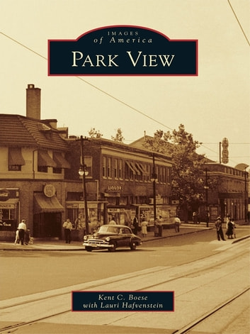 Park View ebook by Kent C. Boese