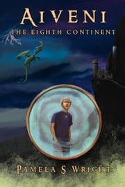 Aiveni The Eighth Continent ebook by Pamela S Wright