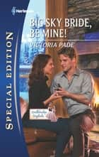 Big Sky Bride, Be Mine! ebook by Victoria Pade