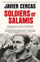 Soldiers of Salamis ebook by Javier Cercas, Anna McLean