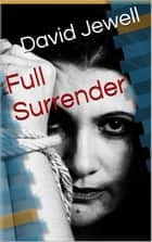 Full Surrender ebook by David Jewell