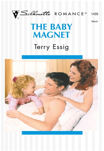 The Baby Magnet (Mills & Boon Silhouette) ebook by Terry Essig
