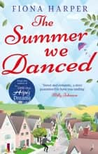 The Summer We Danced ebook by Fiona Harper